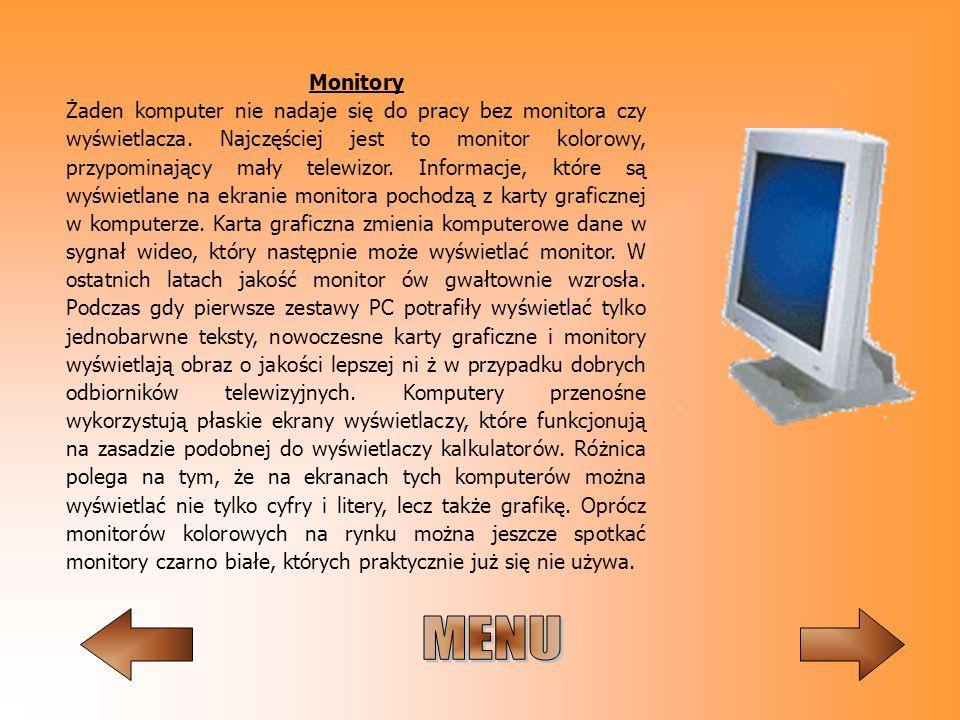 Monitory Żaden komputer nie nadaje się do pracy bez monitora czy wyświetlacza. Najczęściej jest to monitor kolorowy, przypominający mały telewizor. In