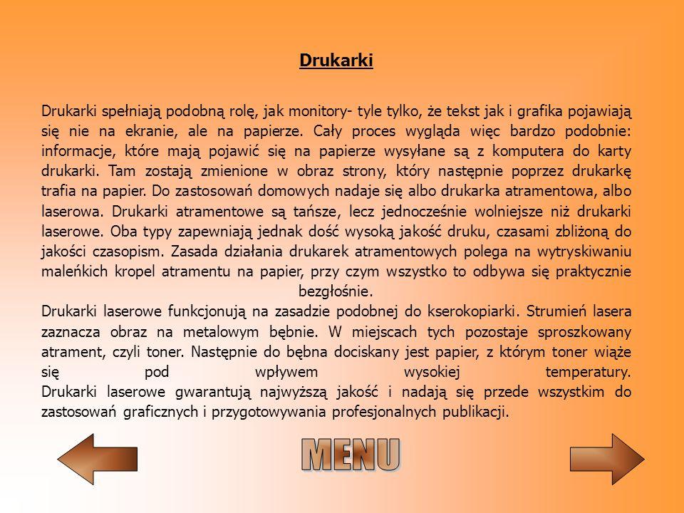 Drukarki Drukarki spełniają podobną rolę, jak monitory- tyle tylko, że tekst jak i grafika pojawiają się nie na ekranie, ale na papierze. Cały proces