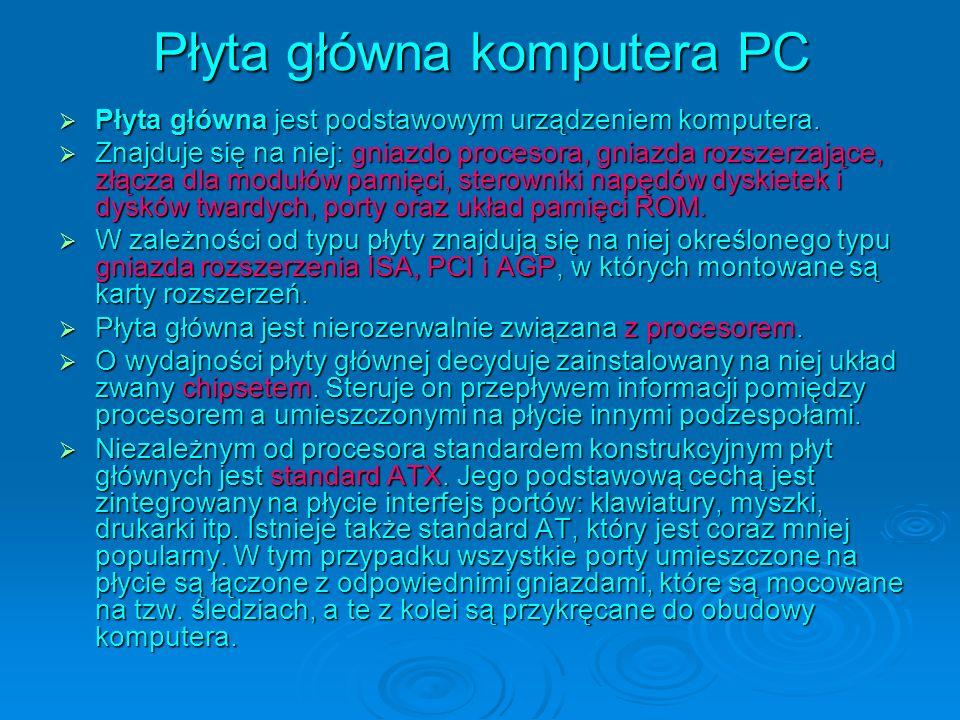 Płyta główna komputera PC Płyta główna jest podstawowym urządzeniem komputera.