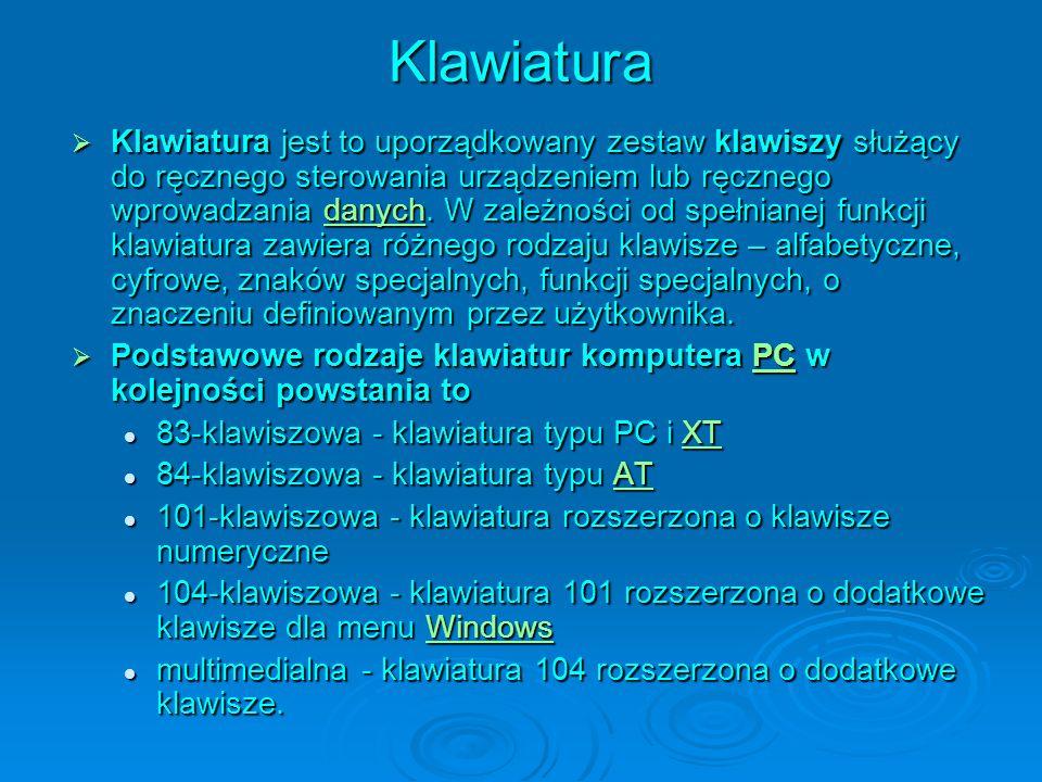 Klawiatura Klawiatura jest to uporządkowany zestaw klawiszy służący do ręcznego sterowania urządzeniem lub ręcznego wprowadzania danych. W zależności