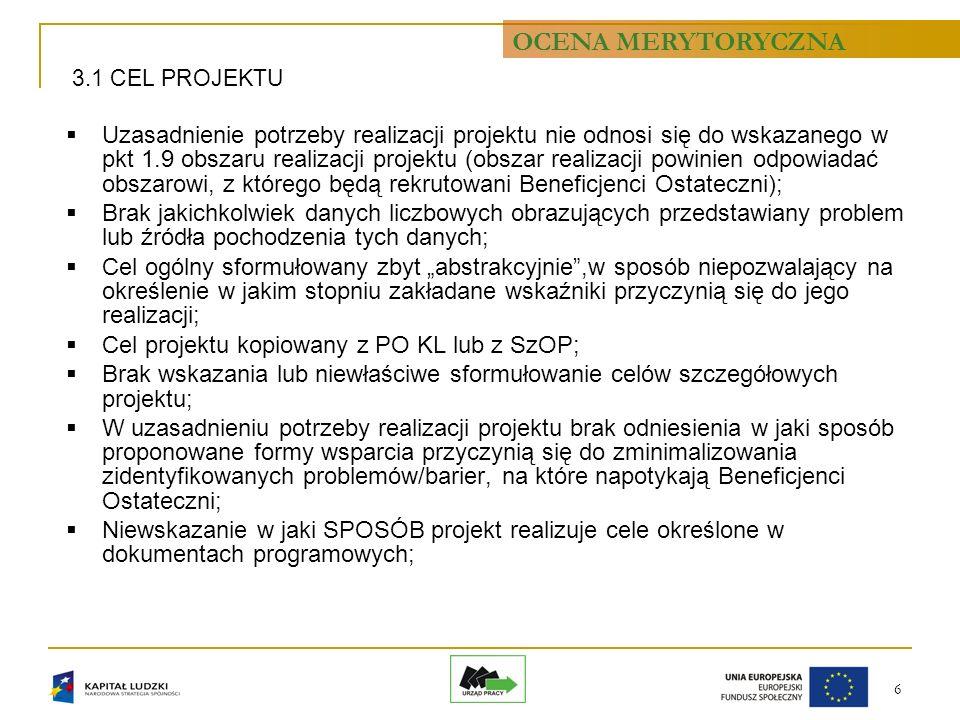 6 3.1 CEL PROJEKTU Uzasadnienie potrzeby realizacji projektu nie odnosi się do wskazanego w pkt 1.9 obszaru realizacji projektu (obszar realizacji pow