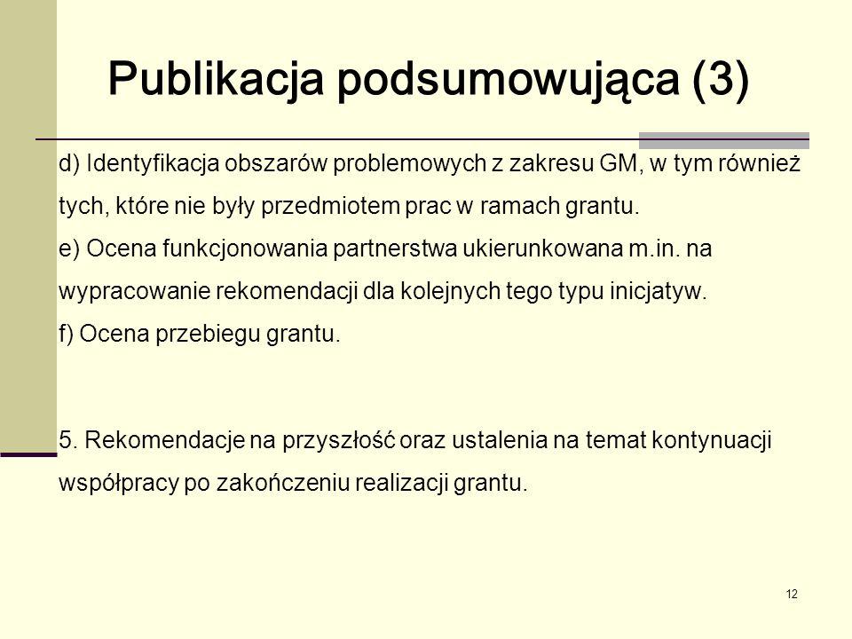 12 d) Identyfikacja obszarów problemowych z zakresu GM, w tym również tych, które nie były przedmiotem prac w ramach grantu.