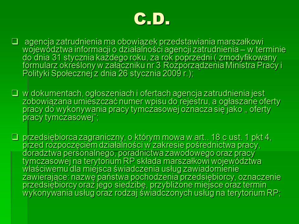 C.D. agencja zatrudnienia ma obowiązek przedstawiania marszałkowi województwa informacji o działalności agencji zatrudnienia – w terminie do dnia 31 s