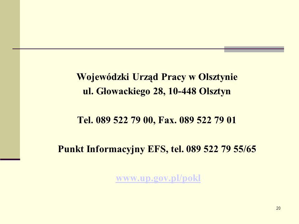 20 Wojewódzki Urząd Pracy w Olsztynie ul. Głowackiego 28, 10-448 Olsztyn Tel.