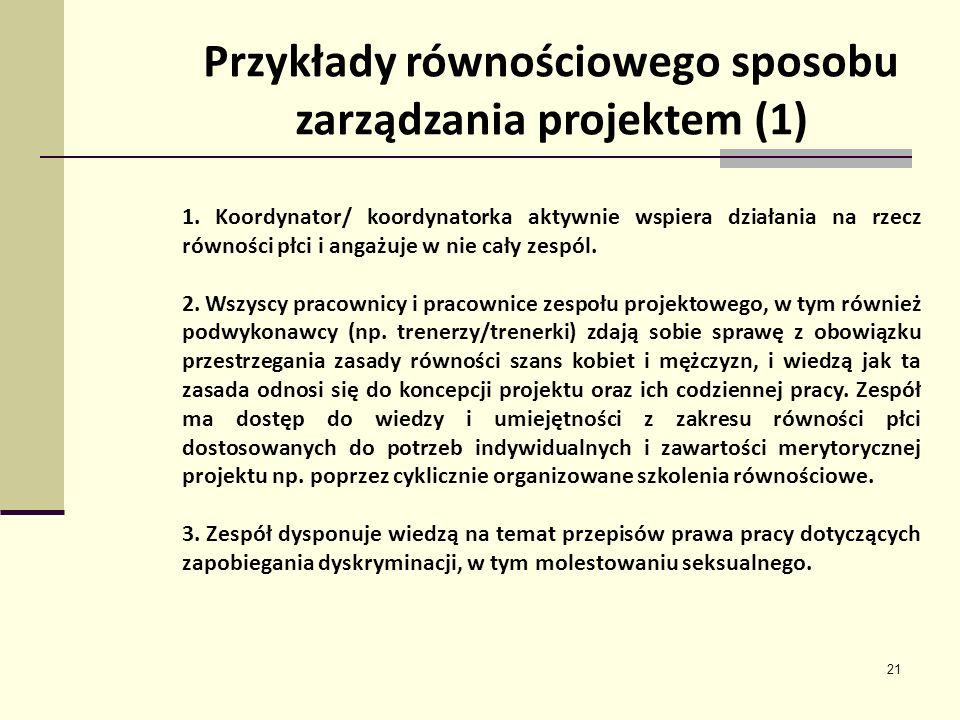 21 Przykłady równościowego sposobu zarządzania projektem (1) 1.