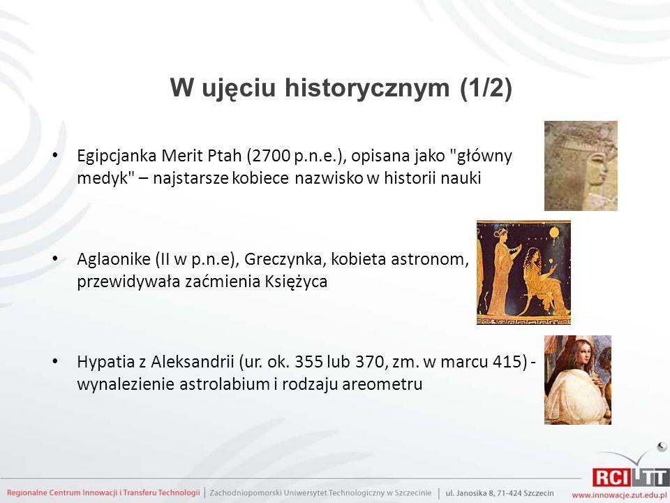 W ujęciu historycznym (1/2) Egipcjanka Merit Ptah (2700 p.n.e.), opisana jako