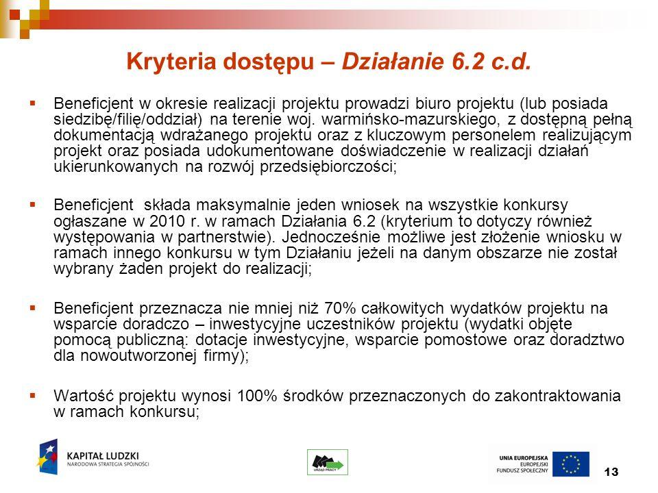 13 Kryteria dostępu – Działanie 6.2 c.d.