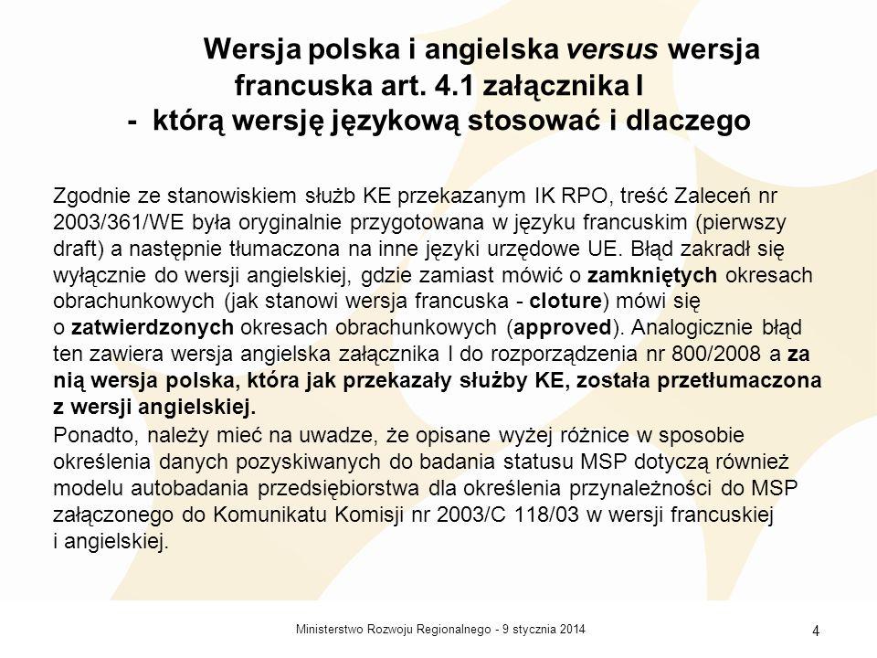 9 stycznia 2014Ministerstwo Rozwoju Regionalnego - 4 Wersja polska i angielska versus wersja francuska art. 4.1 załącznika I - którą wersję językową s