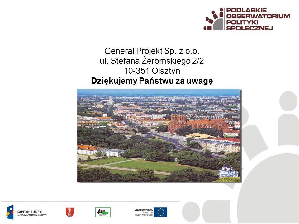 General Projekt Sp. z o.o. ul. Stefana Żeromskiego 2/2 10-351 Olsztyn Dziękujemy Państwu za uwagę