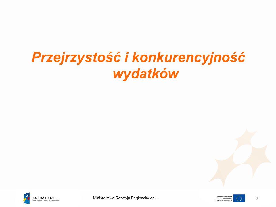 Ministerstwo Rozwoju Regionalnego - 13 Reguła proporcjonalności (1) Wprowadzono regułę proporcjonalności, zgodnie z którą: rozliczenie projektu pod względem finansowym następuje w zależności od stopnia osiągnięcia założeń merytorycznych określonych we wniosku o dofinansowanie projektu, tj.: kryterium dostępu; kryterium strategicznego; celu projektu wyrażonego wskaźnikami produktu lub rezultatu wskazanymi w zatwierdzonym wniosku o dofinansowanie projektu.