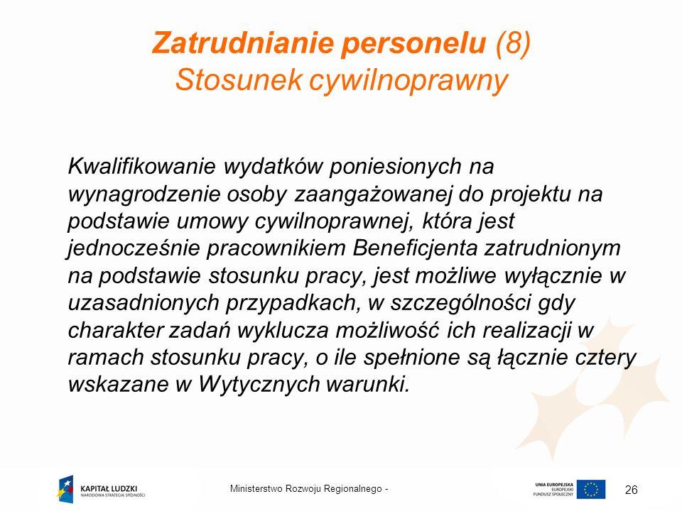 Zatrudnianie personelu (8) Stosunek cywilnoprawny Kwalifikowanie wydatków poniesionych na wynagrodzenie osoby zaangażowanej do projektu na podstawie u