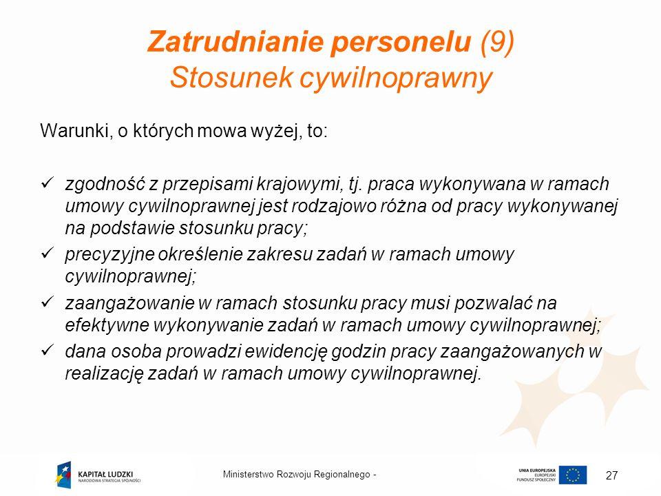 Zatrudnianie personelu (9) Stosunek cywilnoprawny Warunki, o których mowa wyżej, to: zgodność z przepisami krajowymi, tj. praca wykonywana w ramach um