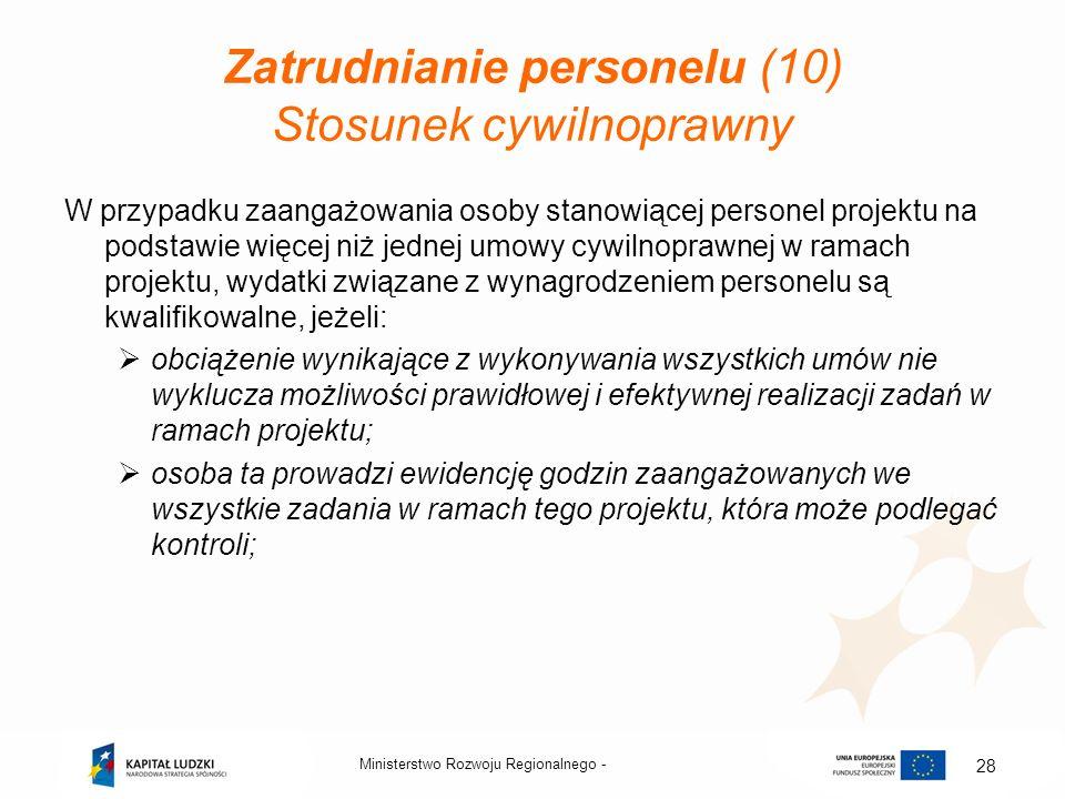 Zatrudnianie personelu (10) Stosunek cywilnoprawny W przypadku zaangażowania osoby stanowiącej personel projektu na podstawie więcej niż jednej umowy