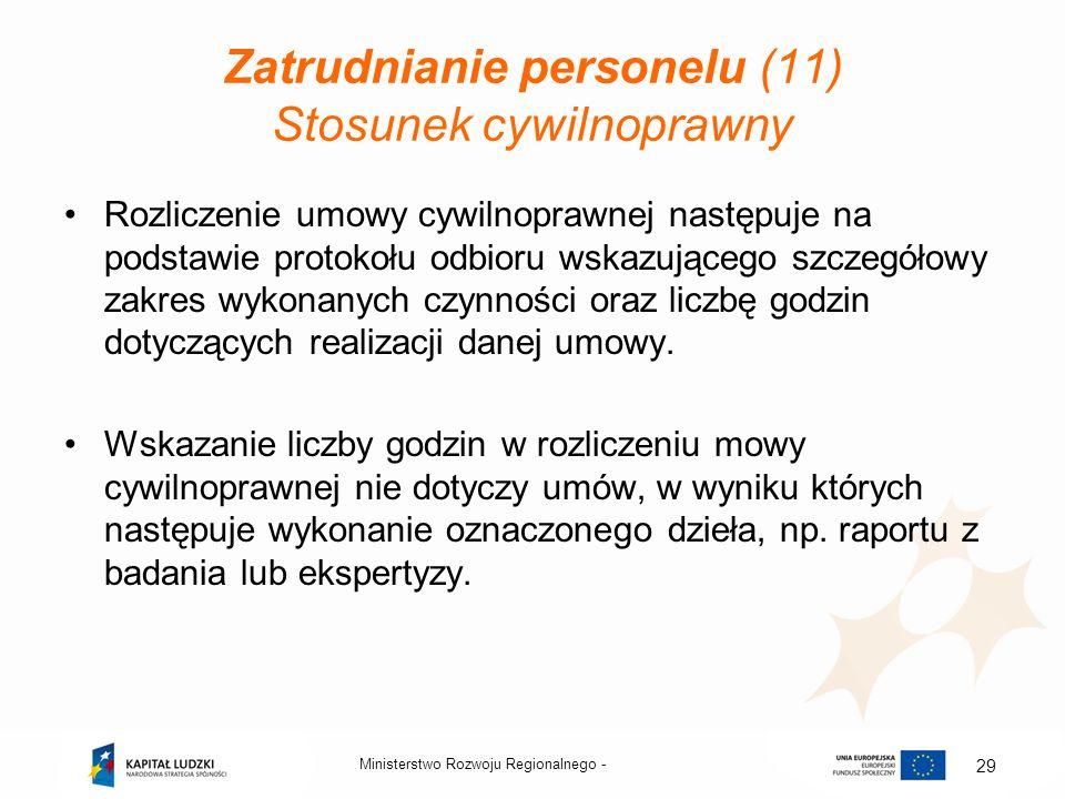 Zatrudnianie personelu (11) Stosunek cywilnoprawny Rozliczenie umowy cywilnoprawnej następuje na podstawie protokołu odbioru wskazującego szczegółowy