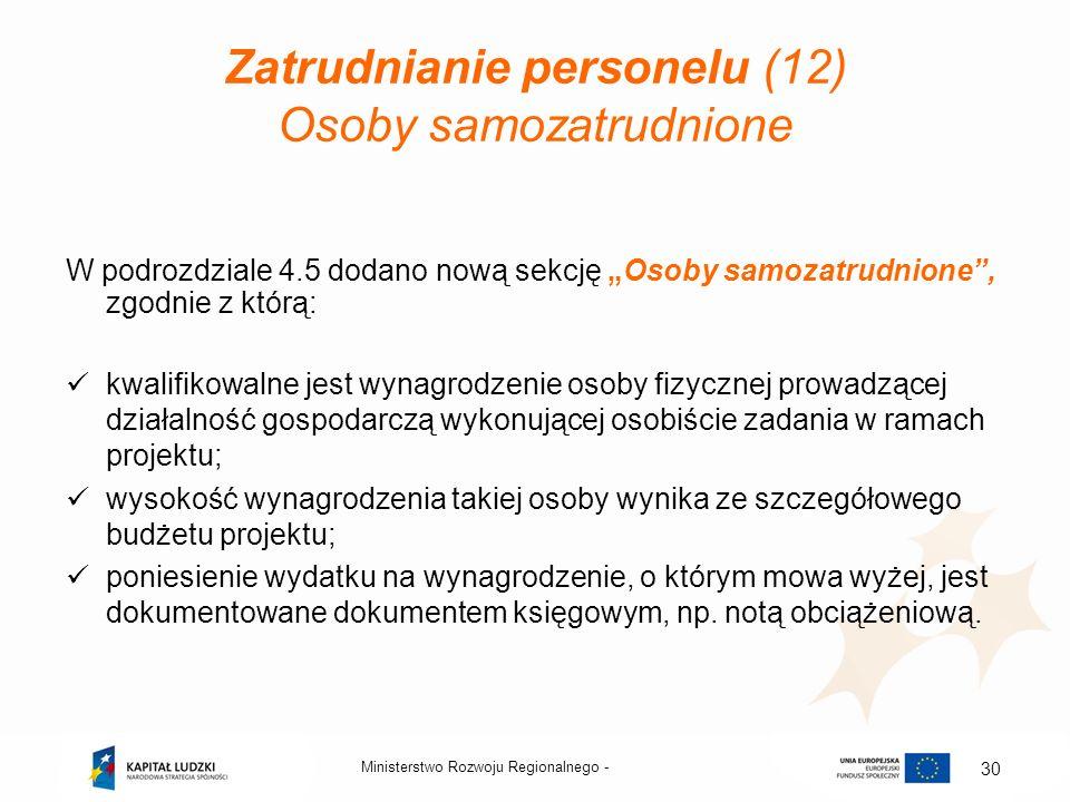 Zatrudnianie personelu (12) Osoby samozatrudnione W podrozdziale 4.5 dodano nową sekcję Osoby samozatrudnione, zgodnie z którą: kwalifikowalne jest wy