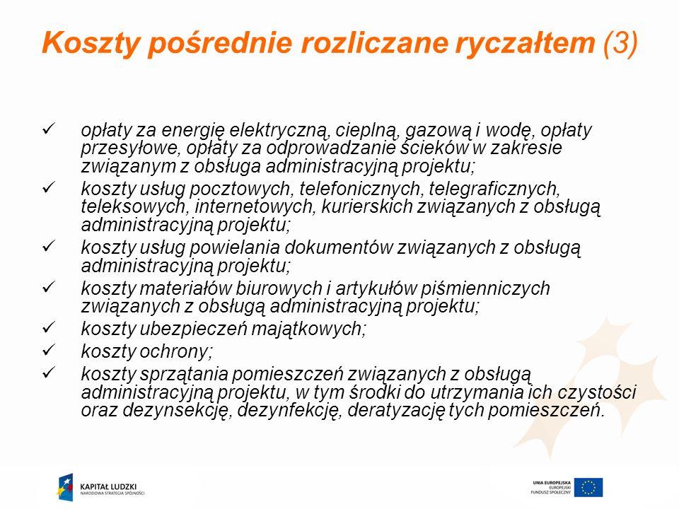 Koszty pośrednie rozliczane ryczałtem (3) opłaty za energię elektryczną, cieplną, gazową i wodę, opłaty przesyłowe, opłaty za odprowadzanie ścieków w