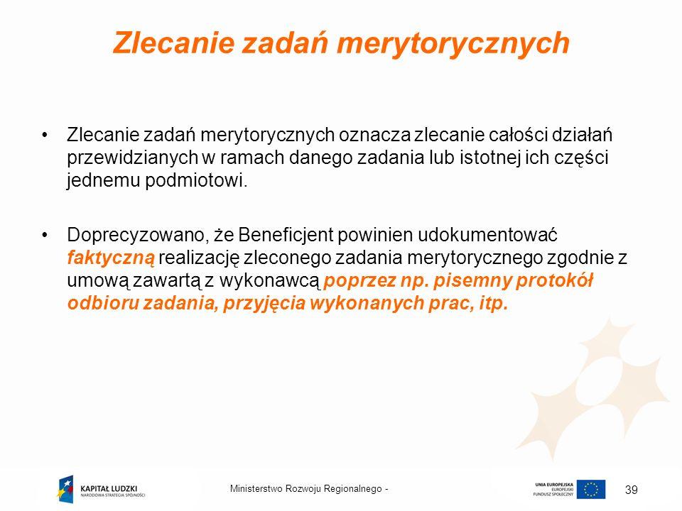 Zlecanie zadań merytorycznych Zlecanie zadań merytorycznych oznacza zlecanie całości działań przewidzianych w ramach danego zadania lub istotnej ich c