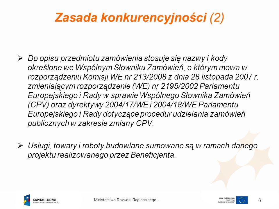 Ministerstwo Rozwoju Regionalnego - 6 Zasada konkurencyjności (2) Do opisu przedmiotu zamówienia stosuje się nazwy i kody określone we Wspólnym Słowni