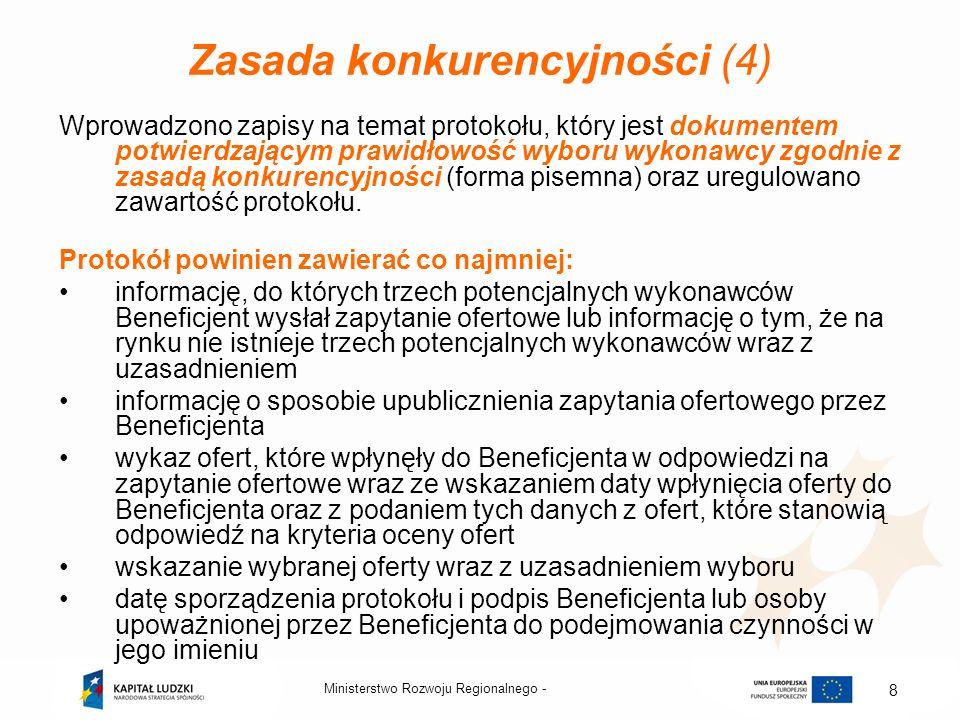 Ministerstwo Rozwoju Regionalnego - 8 Zasada konkurencyjności (4) Wprowadzono zapisy na temat protokołu, który jest dokumentem potwierdzającym prawidł