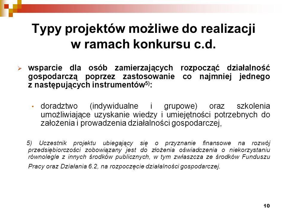 10 Typy projektów możliwe do realizacji w ramach konkursu c.d.