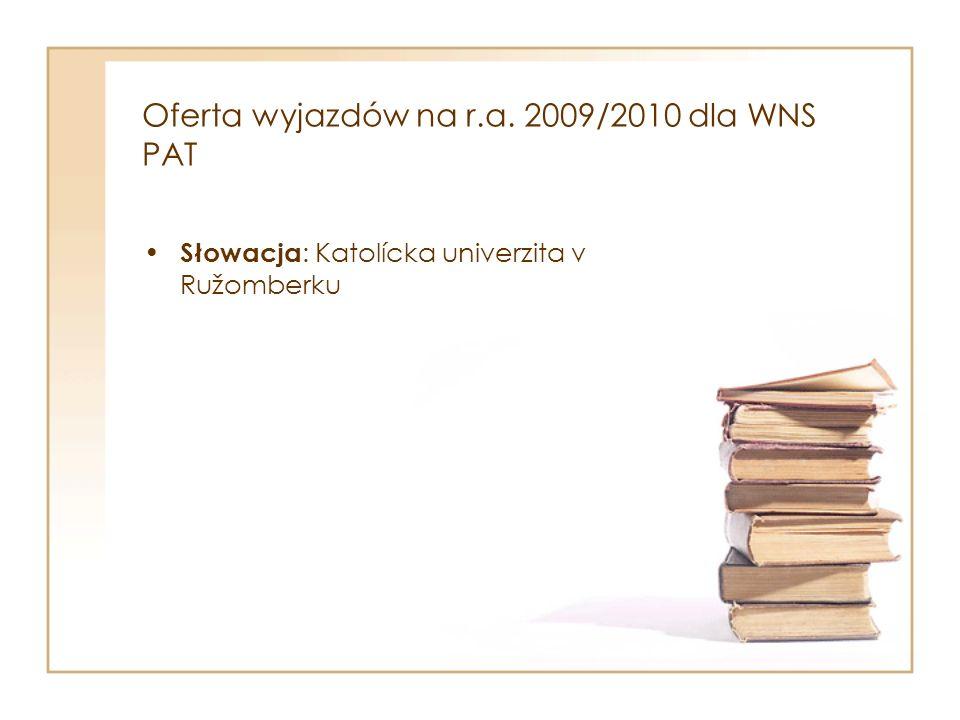 Oferta wyjazdów na r.a. 2009/2010 dla WNS PAT Słowacja : Katolícka univerzita v Ružomberku