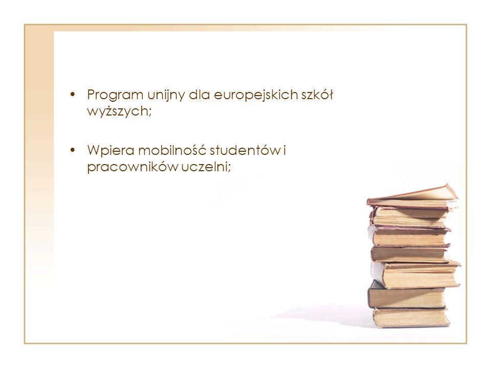 Program unijny dla europejskich szkół wyższych; Wpiera mobilność studentów i pracowników uczelni;