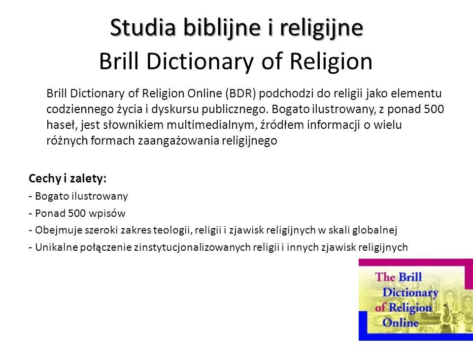 Studia biblijne i religijne Studia biblijne i religijne Brill Dictionary of Religion Brill Dictionary of Religion Online (BDR) podchodzi do religii ja