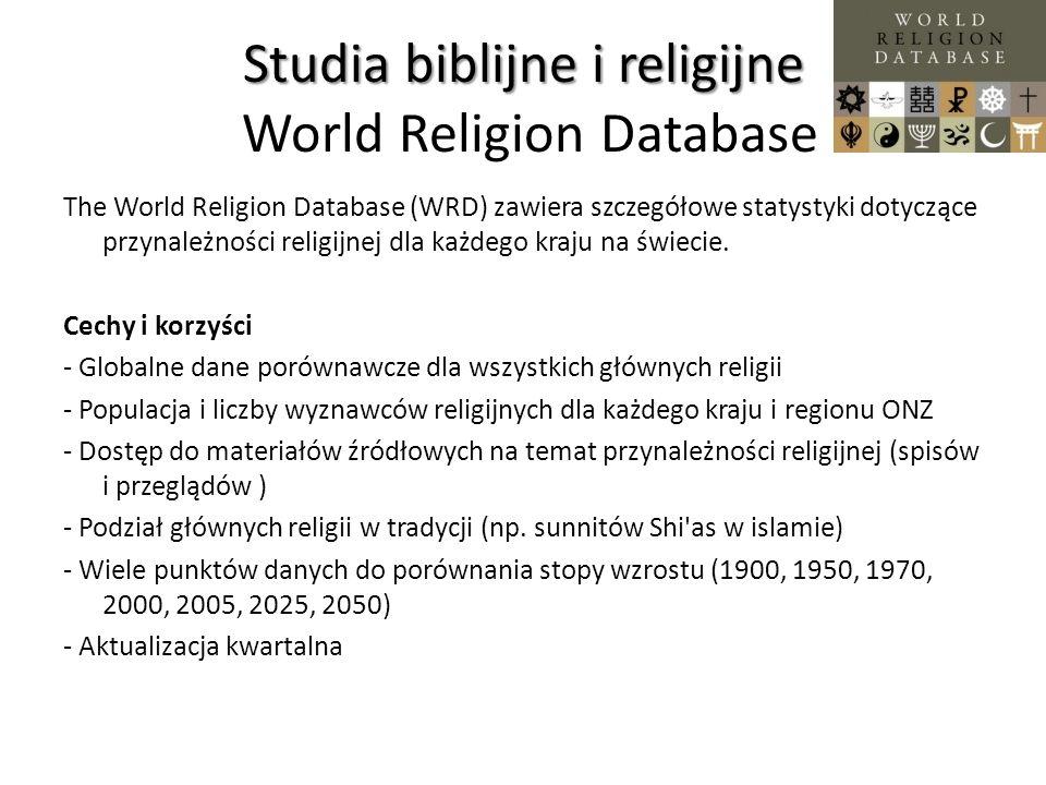 Studia biblijne i religijne Studia biblijne i religijne World Religion Database The World Religion Database (WRD) zawiera szczegółowe statystyki dotyc
