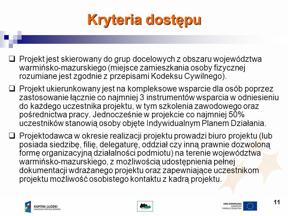11 Projekt jest skierowany do grup docelowych z obszaru województwa warmińsko-mazurskiego (miejsce zamieszkania osoby fizycznej rozumiane jest zgodnie