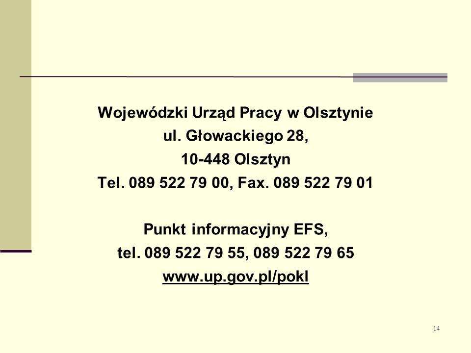 14 Wojewódzki Urząd Pracy w Olsztynie ul. Głowackiego 28, 10-448 Olsztyn Tel.