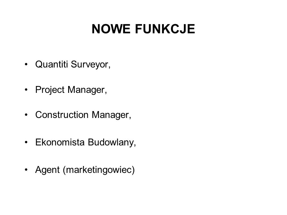 NOWE FUNKCJE Quantiti Surveyor, Project Manager, Construction Manager, Ekonomista Budowlany, Agent (marketingowiec)
