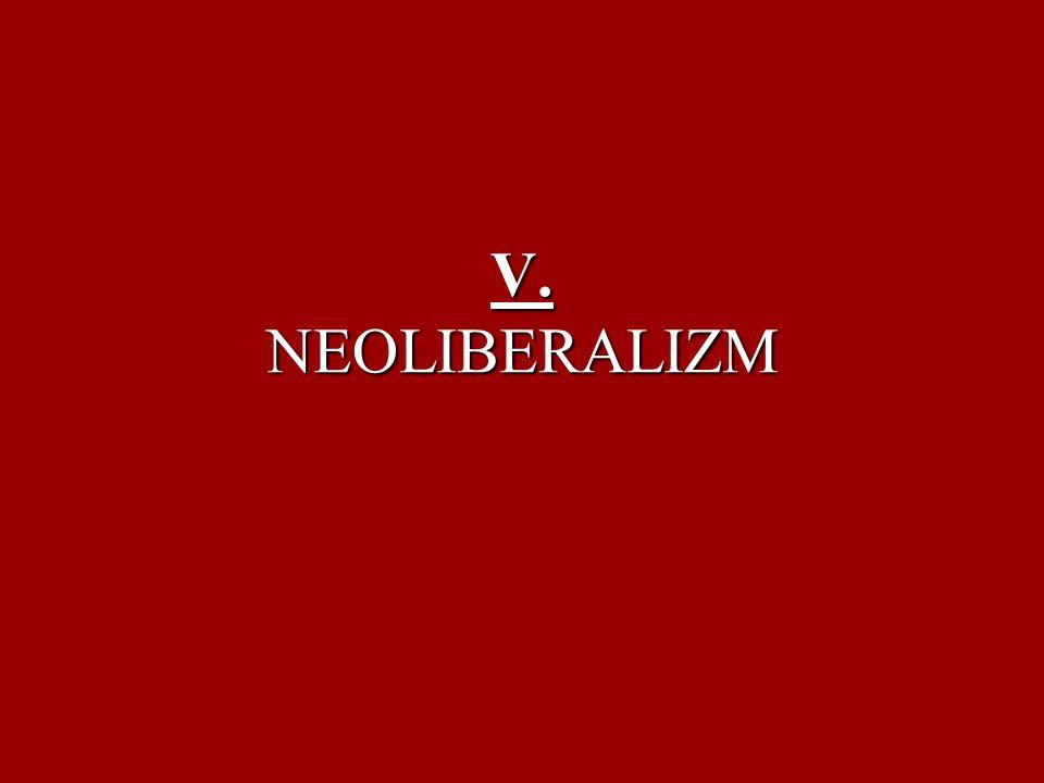 V. NEOLIBERALIZM