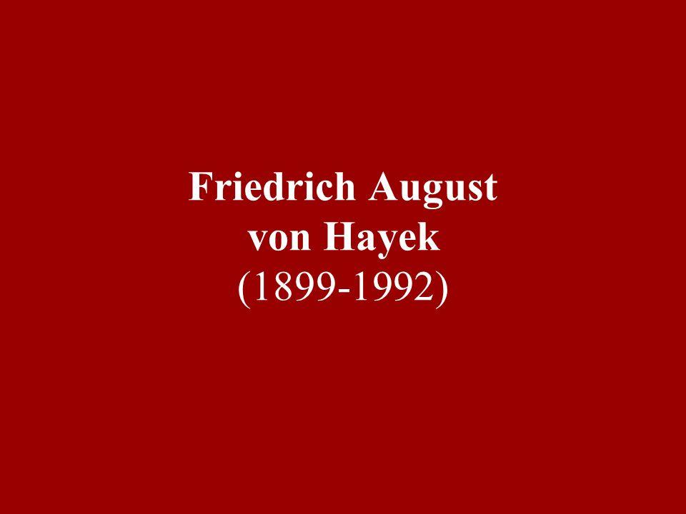 Friedrich August von Hayek (1899-1992)