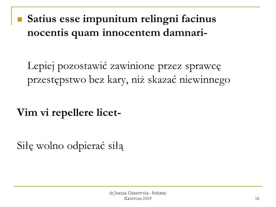 Satius esse impunitum relingni facinus nocentis quam innocentem damnari- Lepiej pozostawić zawinione przez sprawcę przestępstwo bez kary, niż skazać n