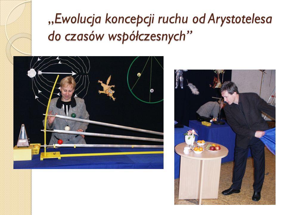 Ewolucja koncepcji ruchu od Arystotelesa do czasów współczesnychEwolucja koncepcji ruchu od Arystotelesa do czasów współczesnych