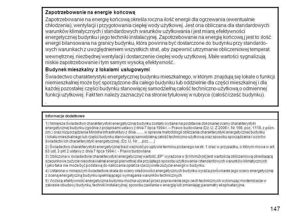 146 Świadectwo charakterystyki energetycznej dla budynku mieszkalnego nr ……………….. Objaśnienia Zapotrzebowanie na energię Zapotrzebowanie na energię w