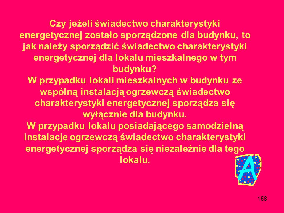 157 Czy nabywca ma prawo żądać i musi otrzymać świadectwo charakterystyki energetycznej w przypadku kupna lokalu mieszkalnego od gminy, w której zamie