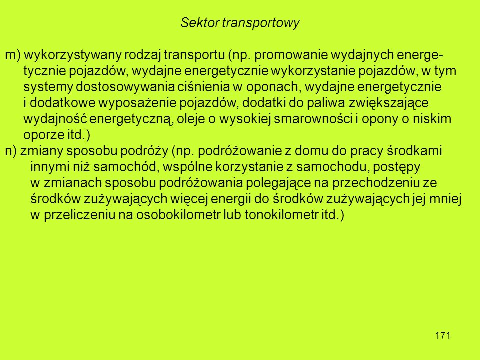 170 g)produkcja energii z odnawialnych źródeł w gospodarstwach domowych i zmniejszenie ilości energii nabywanej (np. baterie słoneczne, krajowe źródła