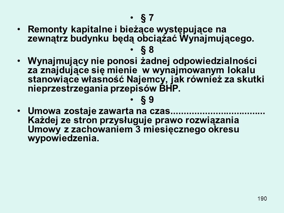 189 § 4 Stawka czynszu będzie waloryzowana o wskaźnik GUS na koniec każdego roku kalendarzowego. § 5 Najemca nie może podnajmować, oraz oddawać w nieo