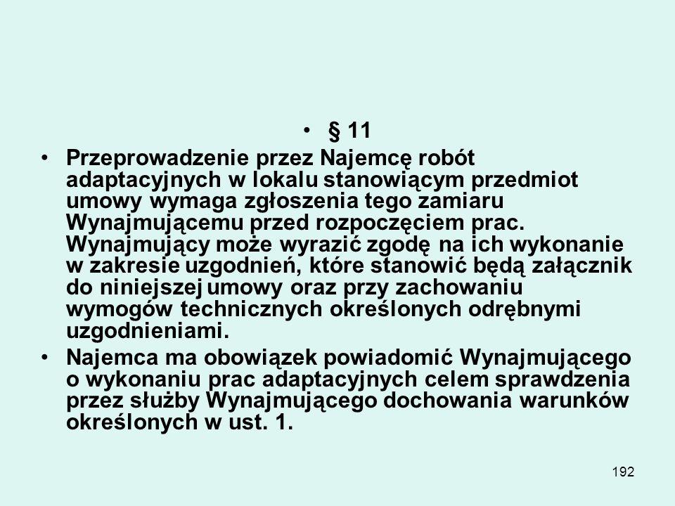 191 § 10 Wynajmującemu przysługuje w każdym czasie prawo rozwiązania umowy bez zachowania okresu wypowiedzenia w przypadku: zalegania z płatnością czy