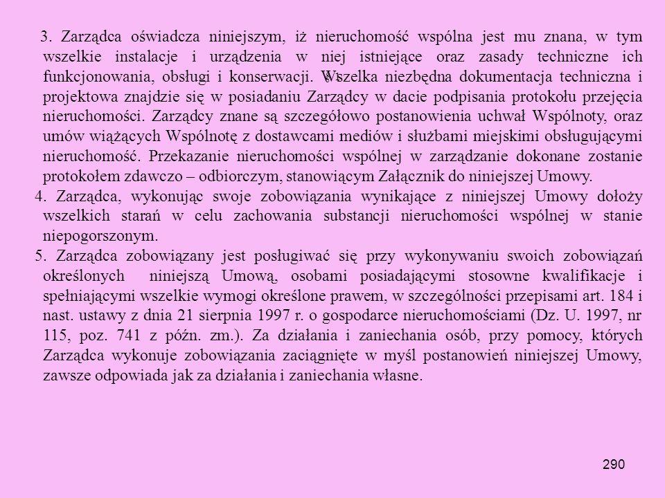 289 § 1 j) prowadzenie książki obiektu budowlanego oraz organizacja na koszt Wspólnoty obowiązkowych przeglądów wynikających z Ustawy Prawo budowlane,