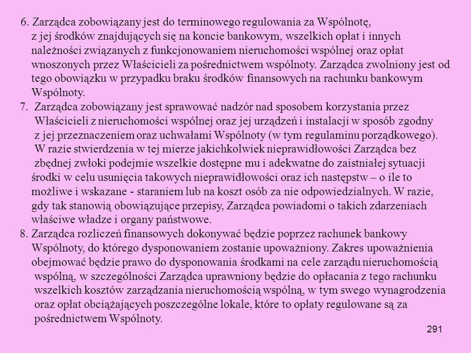 290 § 1 3. Zarządca oświadcza niniejszym, iż nieruchomość wspólna jest mu znana, w tym wszelkie instalacje i urządzenia w niej istniejące oraz zasady