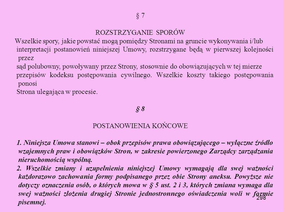 297 5. W okresie wypowiedzenia niniejszej Umowy Strony zakończą wzajemne rozliczenia wynikające z niniejszej Umowy lub ustalą w drodze pisemnego poroz
