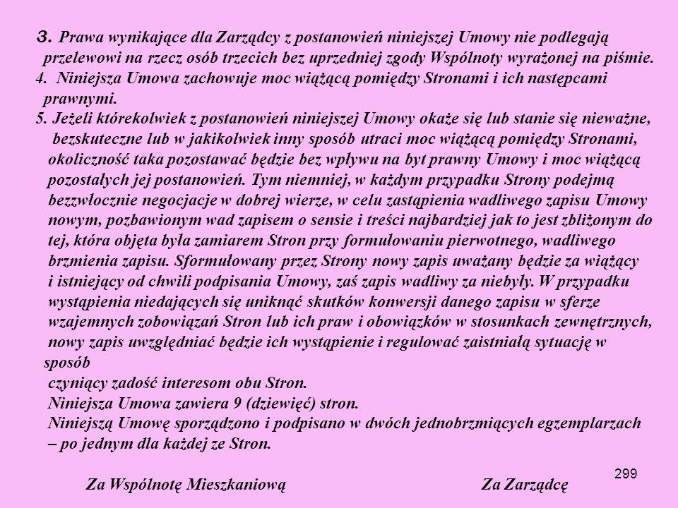 298 § 7 ROZSTRZYGANIE SPORÓW Wszelkie spory, jakie powstać mogą pomiędzy Stronami na gruncie wykonywania i/lub interpretacji postanowień niniejszej Um