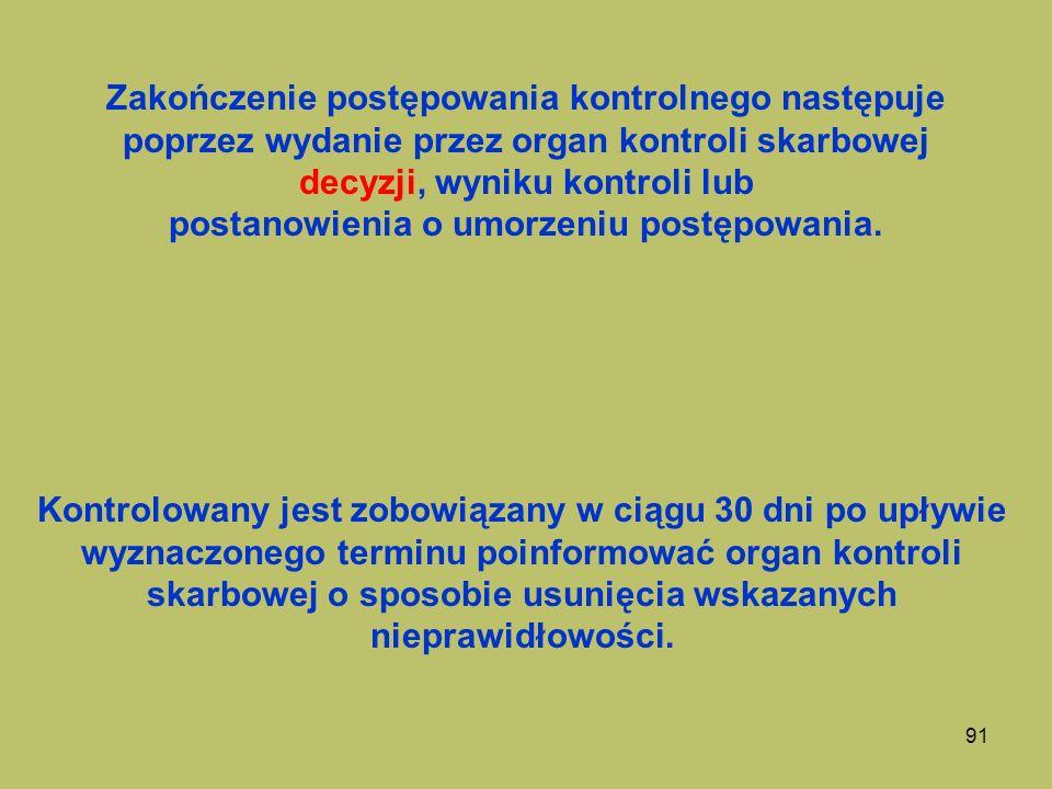 90 Kontrolowanemu przysługuje prawo do: -żądania okazania przez inspektora kontroli skarbowej i osób z nim współpracujących posiadanych legitymacji i