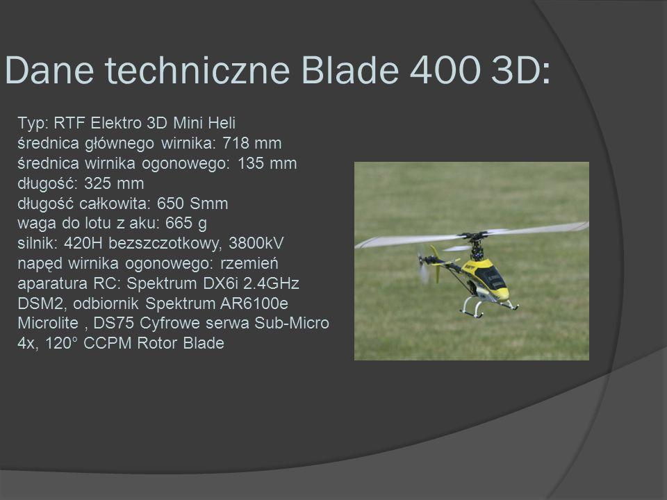 Dane techniczne Blade 400 3D: Typ: RTF Elektro 3D Mini Heli średnica głównego wirnika: 718 mm średnica wirnika ogonowego: 135 mm długość: 325 mm długo