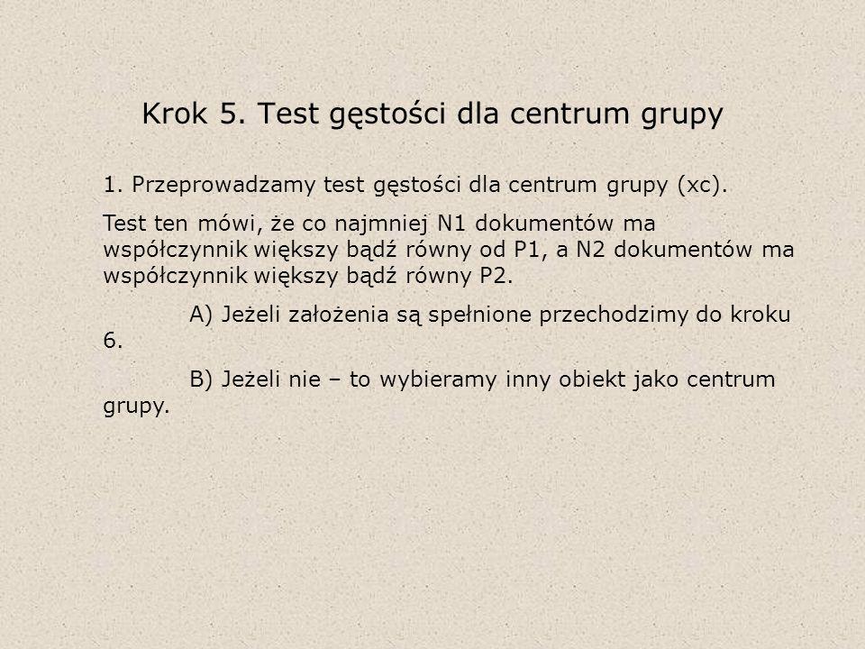 Krok 5. Test gęstości dla centrum grupy 1. Przeprowadzamy test gęstości dla centrum grupy (xc). Test ten mówi, że co najmniej N1 dokumentów ma współcz