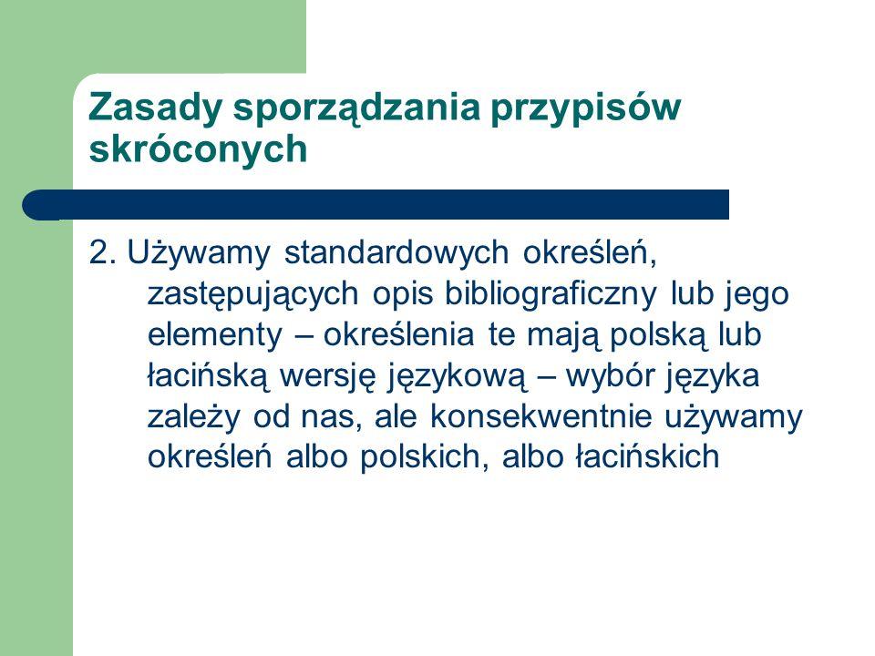Zasady sporządzania przypisów skróconych 2.