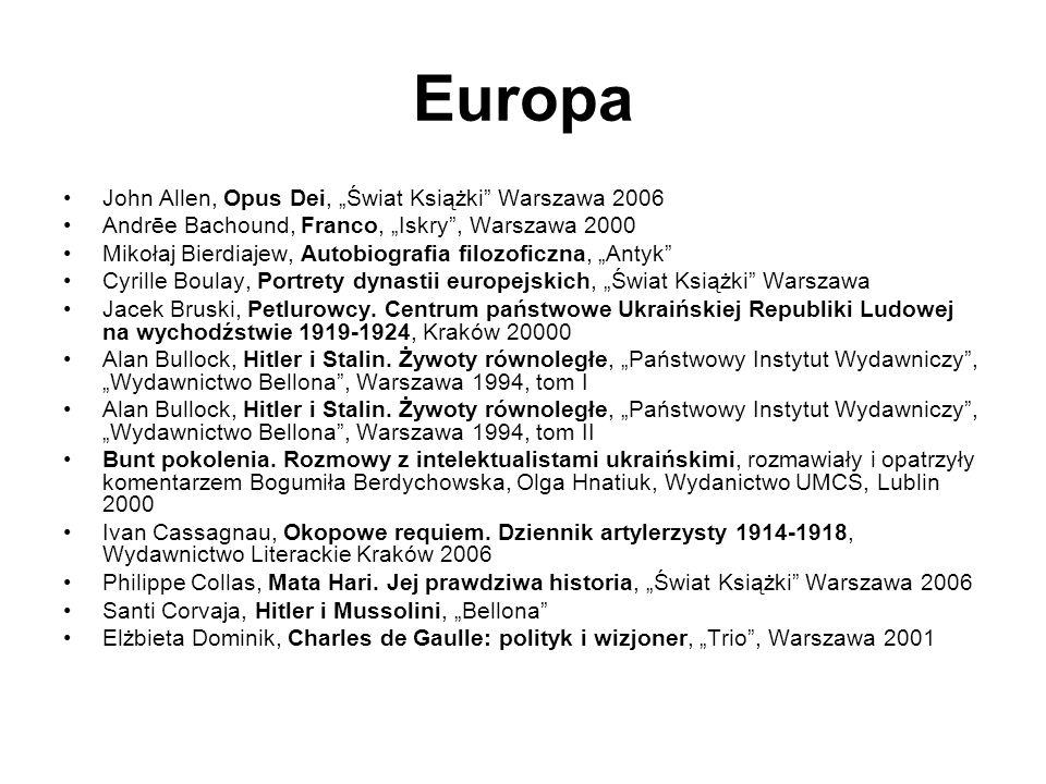 Europa John Allen, Opus Dei, Świat Książki Warszawa 2006 Andrēe Bachound, Franco, Iskry, Warszawa 2000 Mikołaj Bierdiajew, Autobiografia filozoficzna,