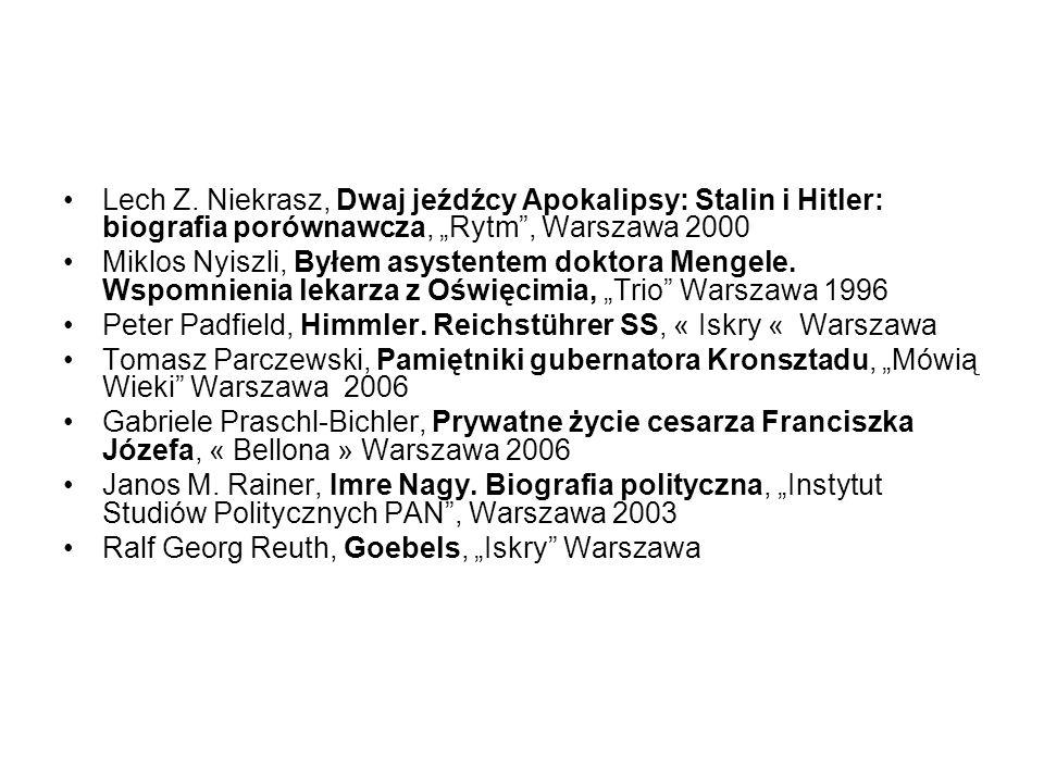 Lech Z. Niekrasz, Dwaj jeźdźcy Apokalipsy: Stalin i Hitler: biografia porównawcza, Rytm, Warszawa 2000 Miklos Nyiszli, Byłem asystentem doktora Mengel